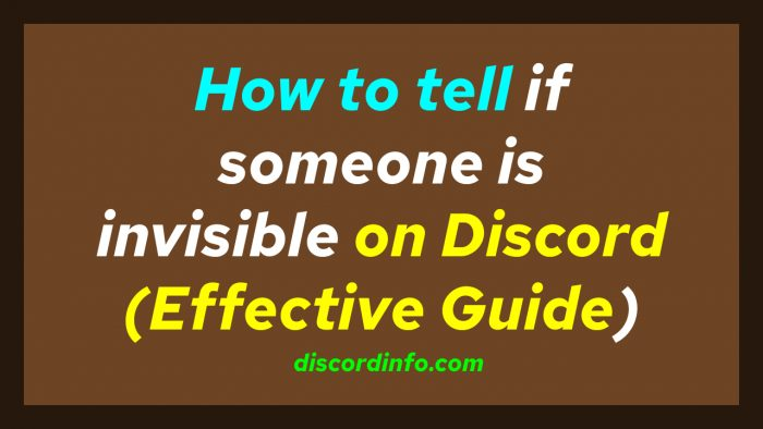 How to tell if someone is invisible on Discord (Effective Guide)