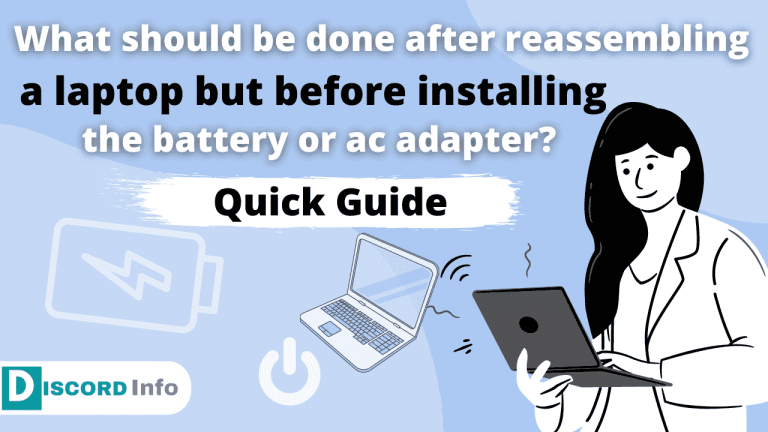 What should be done after reassembling a laptop but before installing the battery or ac adapter